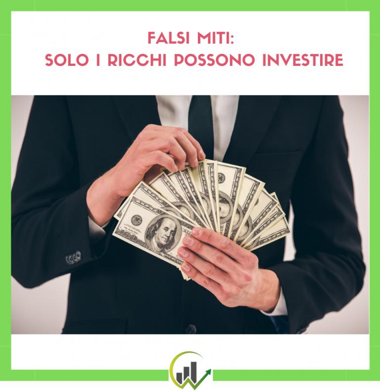 Il falso mito degli investimenti per ricchi